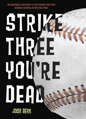 Strike Three, You're Dead By Berk, Josh