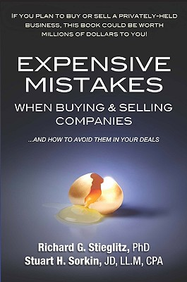 Expensive Mistakes When Buying & Selling Companies By Stieglitz, Richard G., Ph.d./ Sorking, Stuart H.
