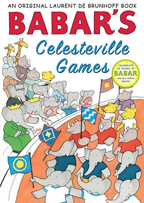Babar's Celesteville Games By Brunhoff, Laurent de